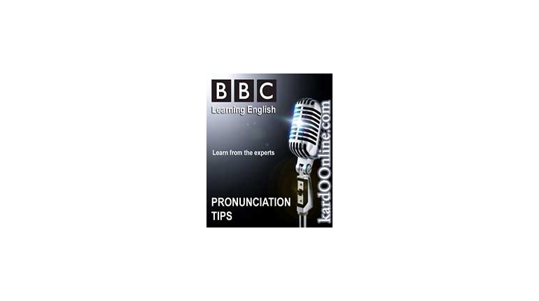 آموزش تلفظ انگلیسی BBC Learning English Pronunciation Tips