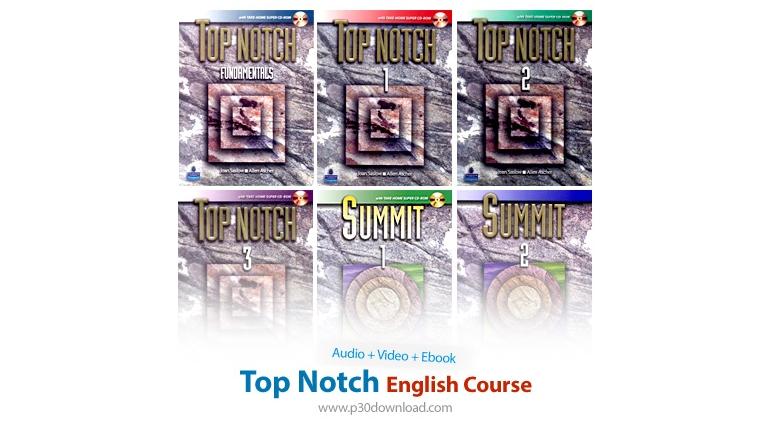 دانلود Top Notch English Course - مجموعه آموزش زبان انگلیسی تاپ ناچ به همراه کتاب و فیلم