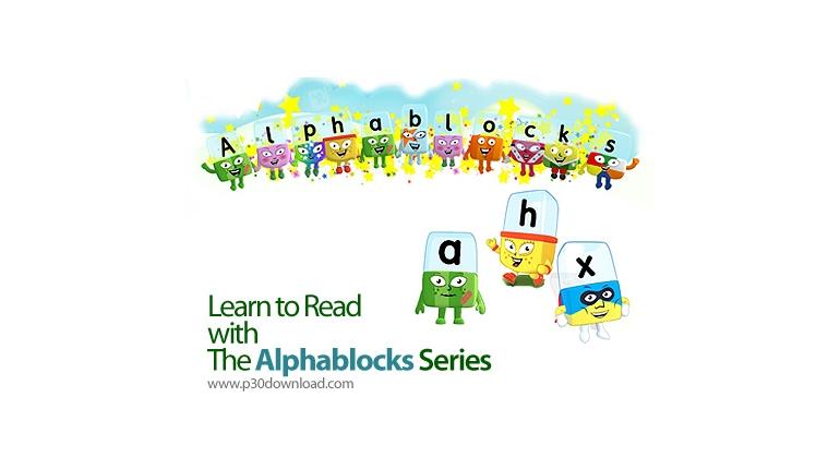دانلود Learn To Read With The Alphablocks Series - مجموعه آموزش آلفابلاک، آموزش زبان انگلیسی برای کودکان
