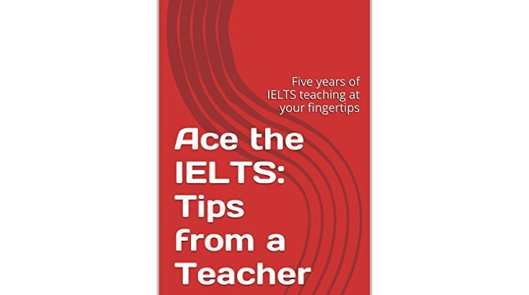 دانلود راهنمای آزمون آیلتس Ace The IELTS - Tips from a Teacher