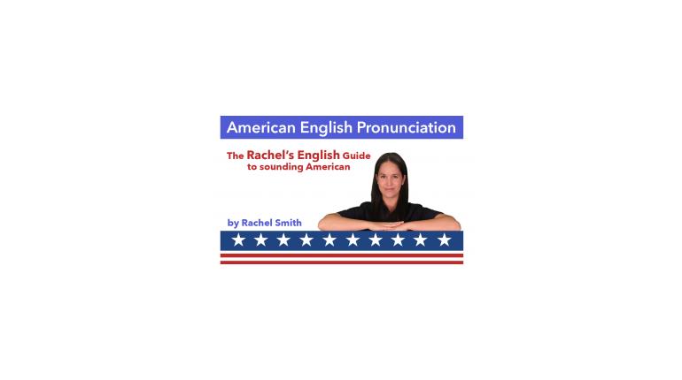 آموزش کامل قوانین تلفظ انگلیسی American English Pronunciation – Rachel's English