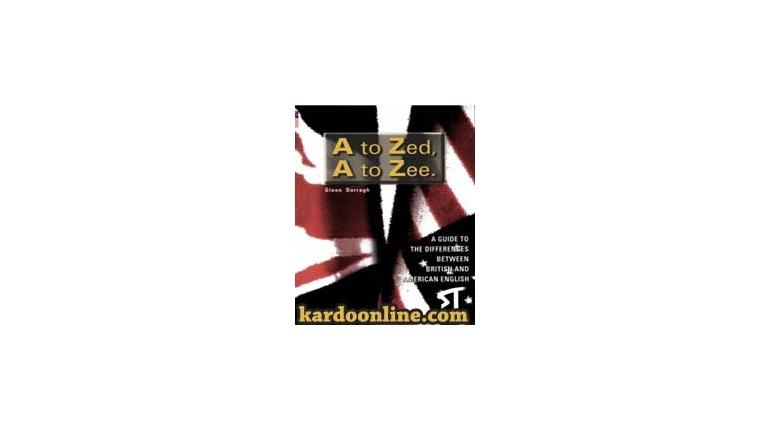 تفاوتهای انگلیسی آمریکایی و بریتیش A to Zed, A to Zee
