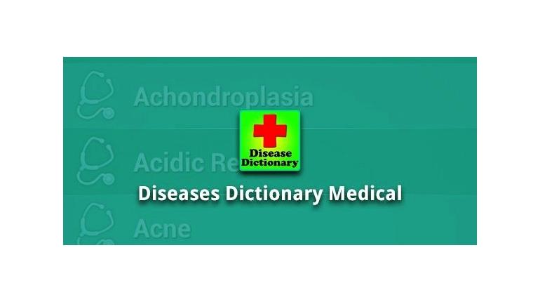 دانلود دیکشنری آفلاین بیماری ها برای اندروید Diseases Dictionary Medical 1.6