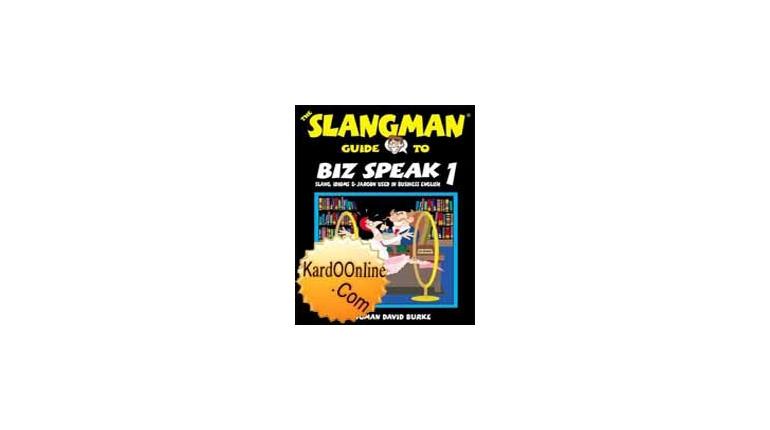 انگلیسی عامیانه در محیطهای کاری با The Slangman Guide to Biz Speak 1