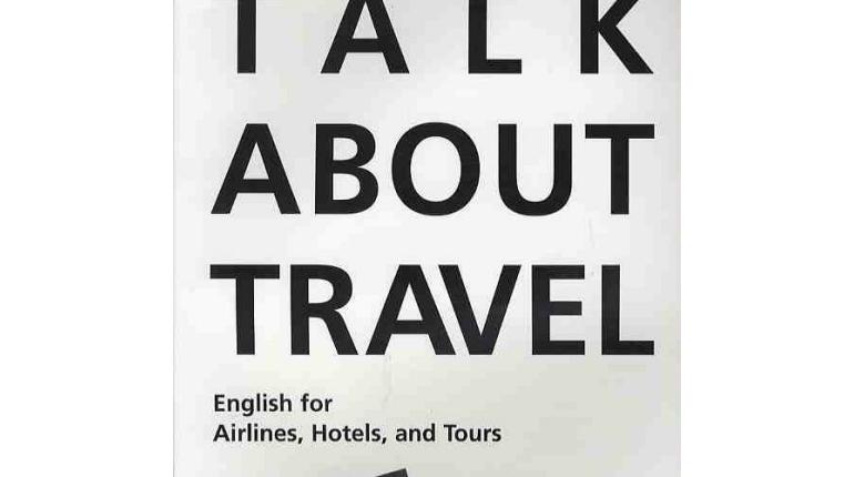 دانلود رایگان کتاب آموزش زبان انگلیسی برای سفر Talk about Travel 2nd Edition