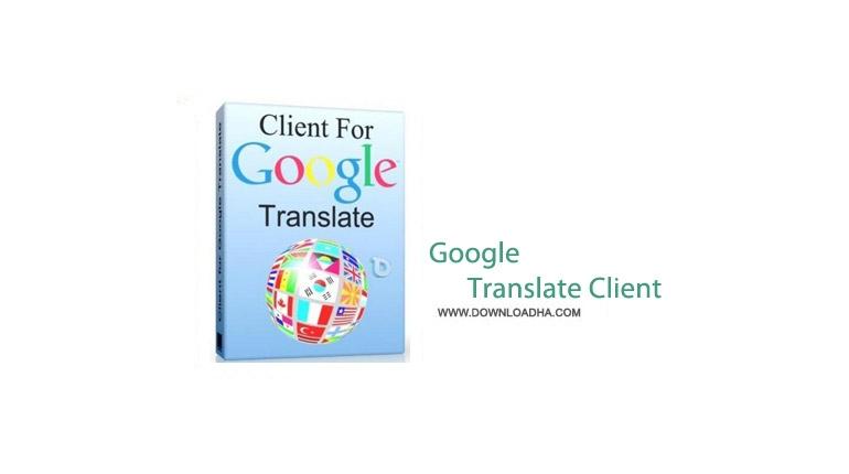 نرم افزار ترجمه حرفه ای متن ها Google Translate Client 6.2.620
